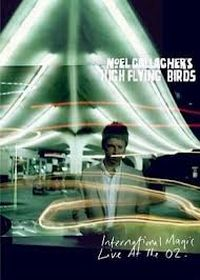 Cover Noel Gallagher's High Flying Birds - International Magic Live At The O2 [DVD]